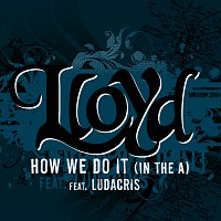 "Lloyd, Ludacris – How We Do It ""In The A"""