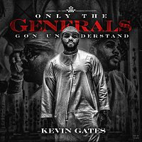 Kevin Gates – Only The Generals Gon Understand