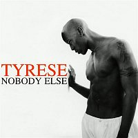 Tyrese – Nobody Else (R&B Mixes)