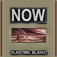 Vlastimil Blahut – Now