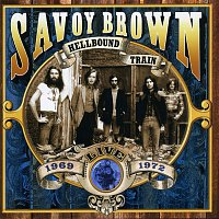Savoy Brown – Hellbound Train, Live 1969-1972
