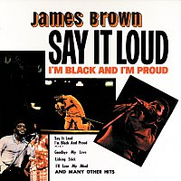 James Brown – Say It Loud - I'm Black And I'm Proud