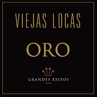 Viejas Locas – Oro