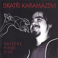 Bratři Karamazovi – Báječné písně živě