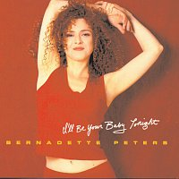 Bernadette Peters – I'll Be Your Baby Tonight