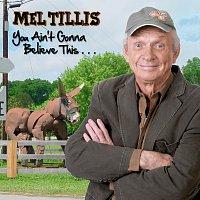Mel Tillis – You Ain't Gonna Believe This