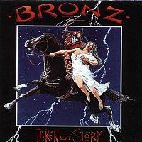 Bronz – Taken By Storm