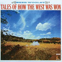 Sheb Wooley – Tales Of How The West Was Won