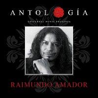 Raimundo Amador – Antología De Raimundo Amador [Remasterizado 2015]