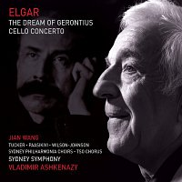 Sydney Symphony Orchestra, Vladimír Ashkenazy, Jian Wang, Mark Tucker, TSO Chorus – Elgar: The Dream Of Gerontius - Cello Concerto