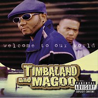 Timbaland & Magoo – Welcome To Our World