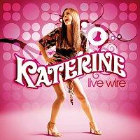 Katerine – Live Wire