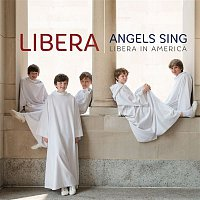 Libera – Angels Sing - Libera in America