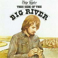 Chip Taylor – This Side Of The Big River
