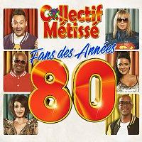 Collectif Métissé – Fans des années 80