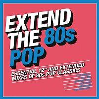 Various Artists.. – Extend the 80s - Pop