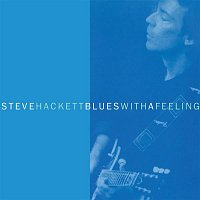 Steve Hackett – Blues with a Feeling