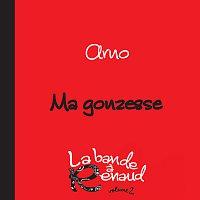 Arno – Ma gonzesse [La bande a Renaud, volume 2]