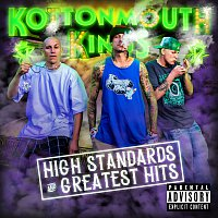 Kottonmouth Kings – High Standards And Greatest Hits