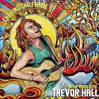Trevor Hall – Chasing The Flame: On The Road With Trevor Hall