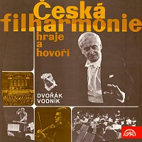 Česká filharmonie/Václav Neumann – Česká filharmonie hraje a hovoří (A.Dvořák Vodník)
