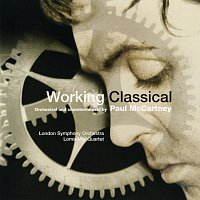 London Symphony Orchestra, Lawrence Foster, Andrea Quinn, Loma Mar Quartet – Working Classical