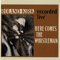 Rahsaan Roland Kirk – Here Comes The Whistleman [Live]