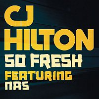 CJ Hilton, Nas – So Fresh