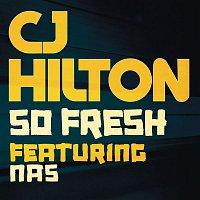 CJ Hilton, Nas – So Fresh