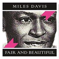 Miles Davis – Fair and Beautiful