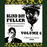 Blind Boy Fuller – Complete Recorded Works, Vol. 6 (1940) (HD Remastered)