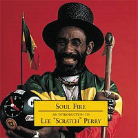 """Lee """"Scratch"""" Perry – Soul Fire - An Introduction To"""
