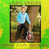 Lars Vegas – Hatte die Liebe einen Namen