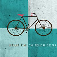 The McGuire Sisters – Leisure Time