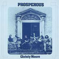 Christy Moore – Prosperous [Remastered 2020]