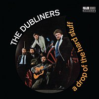 The Dubliners – A Drop of the Hard Stuff (2012 - Remaster)