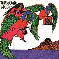 Mantis – Turn Onto Music