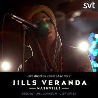 Dregen, Jill Johnson, Jeff Bates – Jills Veranda [Livemusiken fran Sasong 3]
