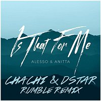 Alesso & Anitta – Is That For Me (Rumble Remix)