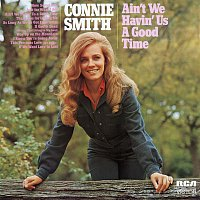 Connie Smith – Ain't We Having Us A Good Time