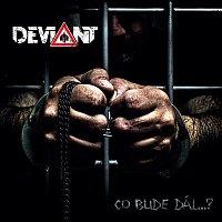 Deviant (Official CZ) – Co bude dál...?