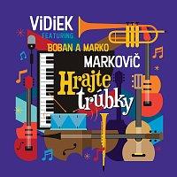 Vidiek, Boban Markovic, Marko Marković – Hrajte trúbky