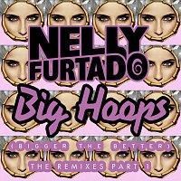 Nelly Furtado – Big Hoops (Bigger The Better) [The Remixes Part 1]