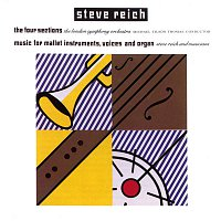 London Symphony Orchestra, Michael Tilson Thomas, Steve Reich, Musicians – Reich: The Four Sections, Music for Mallet Instruments, Voices and Organ