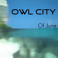 Owl City – Of June