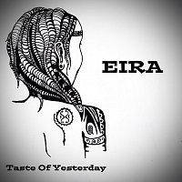 Eira – Taste Of Yesterday