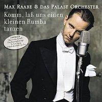 Max Raabe & Palast Orchester – Komm, lasz uns einen kleinen Rumba tanzen