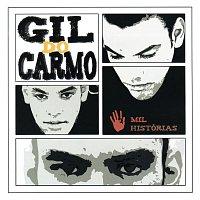 Gil Do Carmo – Mil Histórias