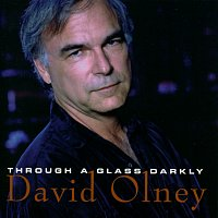 David Olney – Through A Glass Darkly