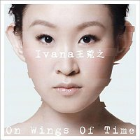 Ivana Wong – On Wings Of Time